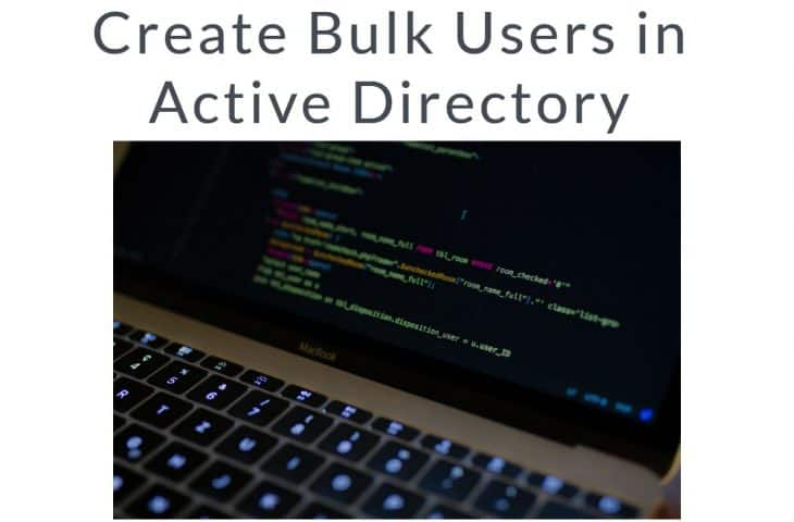 Create Bulk Users in Active Directory