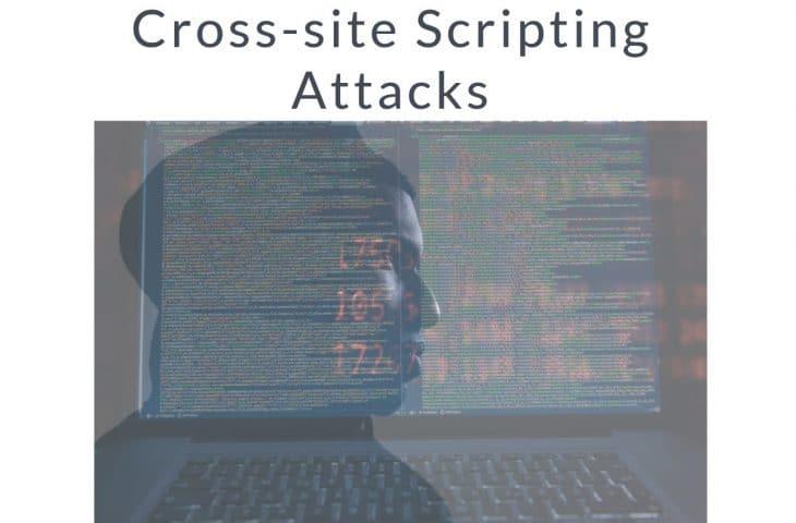 Cross site Scripting Attacks