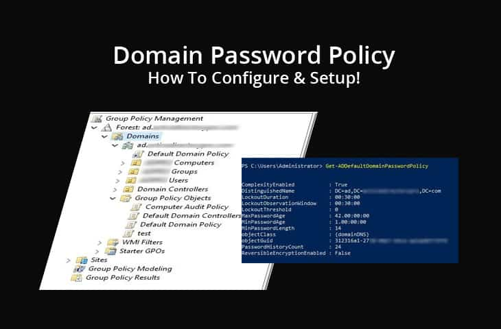 Domain Password Policy – How To Configure and Setup