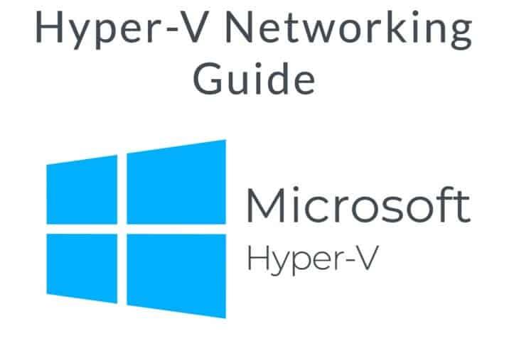Hyper-V Networking Guide