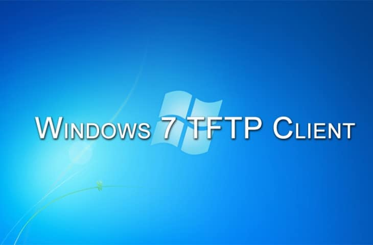 Windows 7 TFTP client Howto Guide