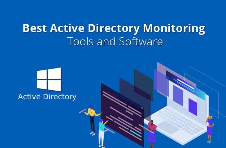 Active Directory Monitoring Tools and Software