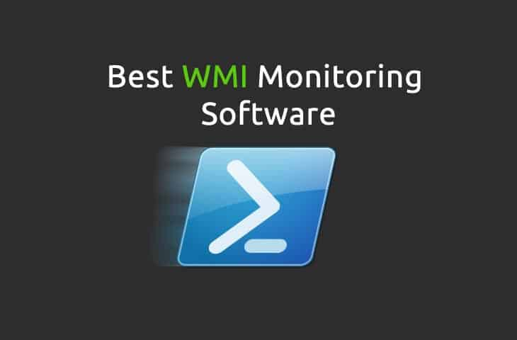 We Review the Best free Wmi Monitor Software