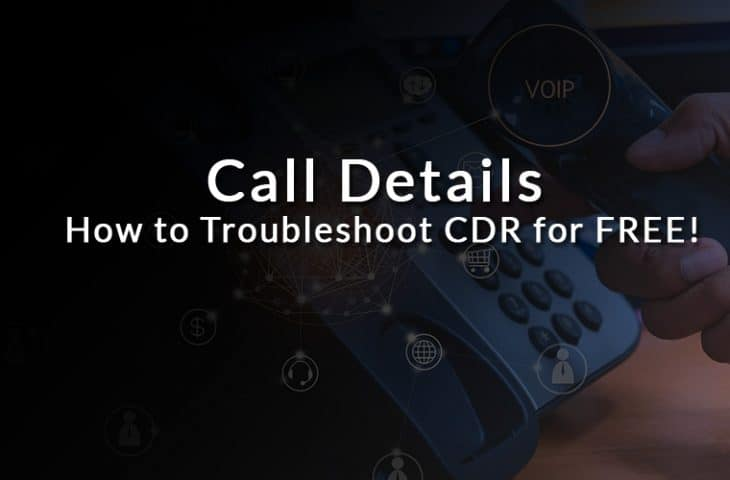 call details – how to troublehshoot cdr records free