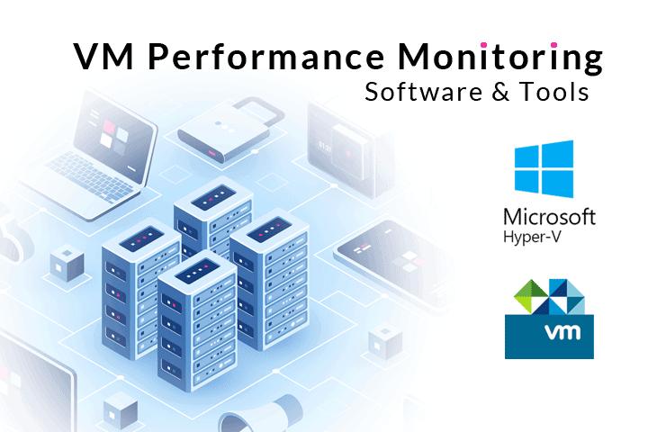 vm performance monitoring software and tools