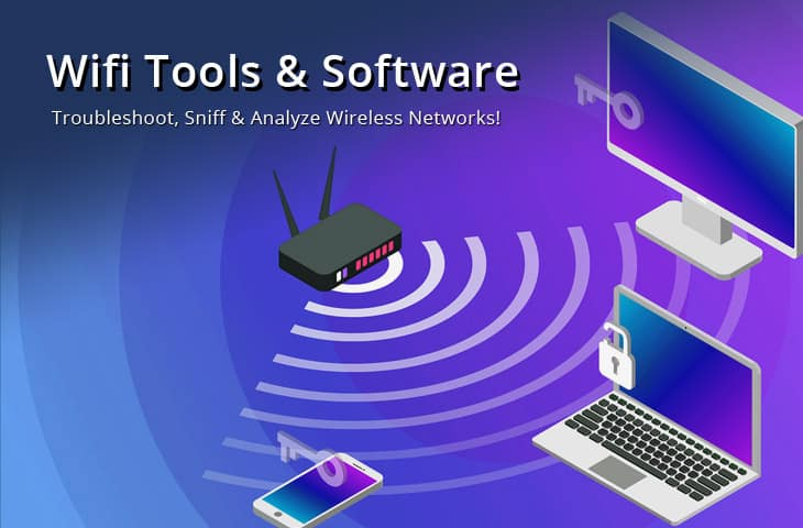 Best 25 WiFi Tools for Analysis, Security, and Monitoring Wireless APs!